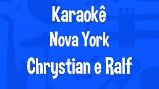 Baixar Karaokê Nova York - Chrystian e Ralf