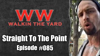 Wes Watson- Walkin The Yard: Straight To The Point