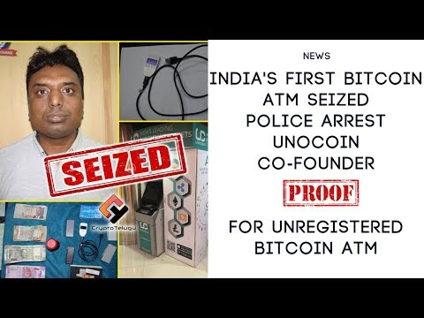 India's first Bitcoin ATM seized Police Arrest Unocoin Co-Founder