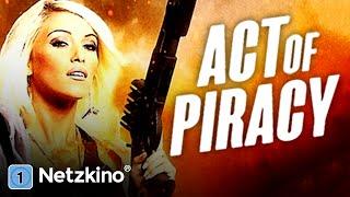 Act of Piracy - Piraterie auf hoher See (Actionfilm in voller Länge, ganze Filme auf Deutsch)