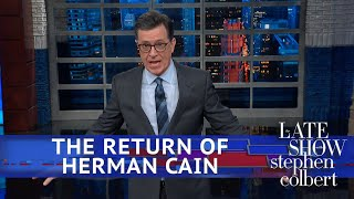 Remember Herman Cain? Stephen Does