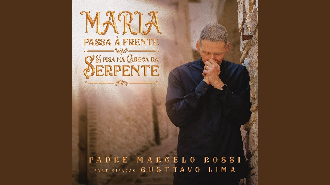 Padre Marcelo Rossi (part. Gusttavo Lima) - Maria Passa a Frente