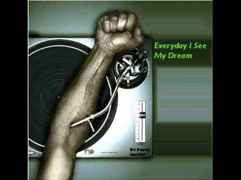 Everyday I See My Dream- DJ Party Junkie