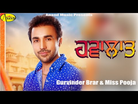 Gurvinder Brar ll Miss Pooja || Havalaat || New Punjabi Song 2017 || Anand Music