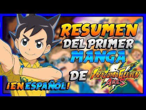 ¡RESUMEN DEL PRIMER MANGA DE INAZUMA ELEVEN ARES EN ESPAÑOL!
