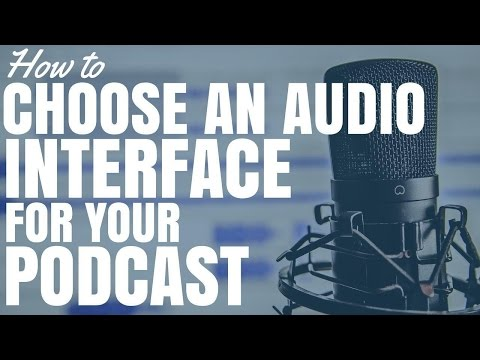 How To Choose An Audio Interface For Your Podcast
