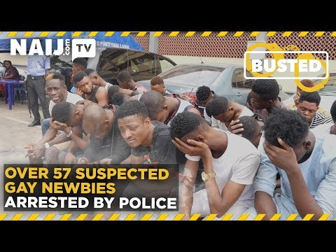Nigeria Latest News: Over 57 Suspected Gay Newbies Arrested by Police | Naij.com TV
