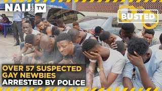 Nigeria Latest News: Over 57 Suspected Gay Newbies Arrested By Police | Legit Tv