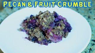 Pecan & Fruit Crumble Recipe!
