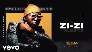 Freeman HKD - Zi-zi (Official Audio) ft. Mai Titi