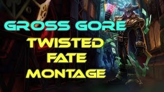 gross gore montage 1   best twisted fate plays   league of legends