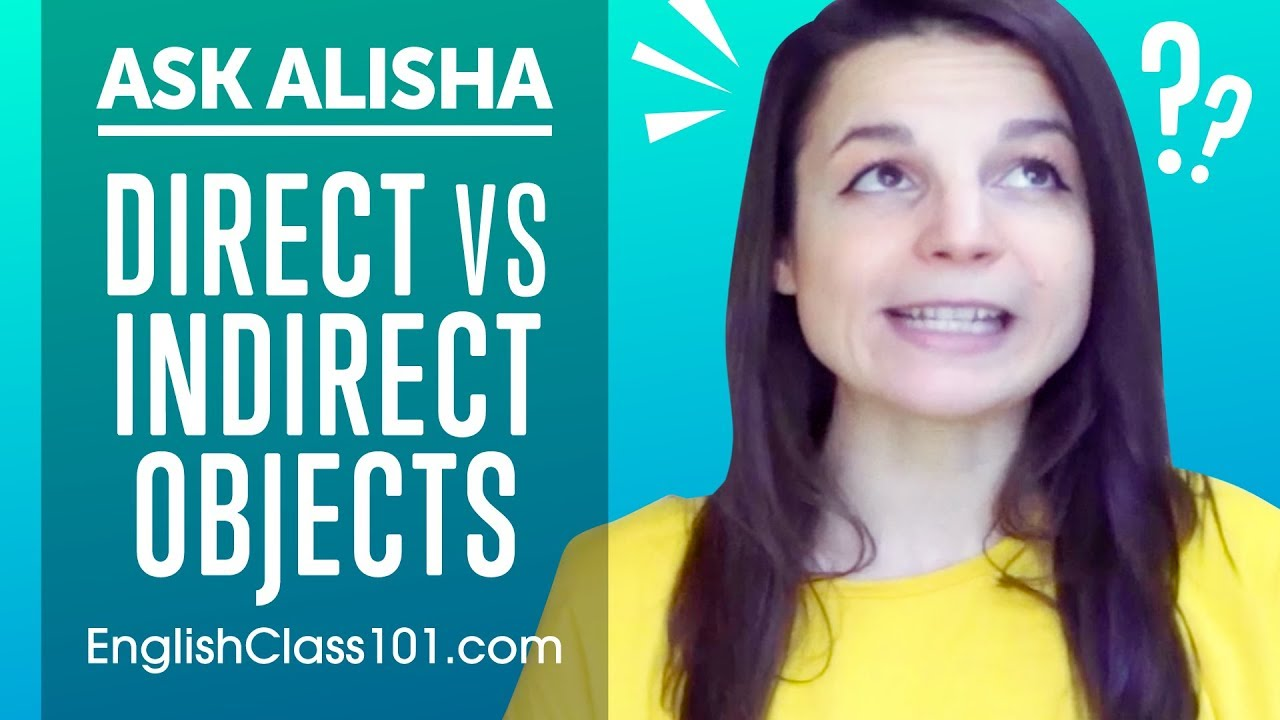 Direct Objects and Indirect Objects Differences - Basic English Grammar