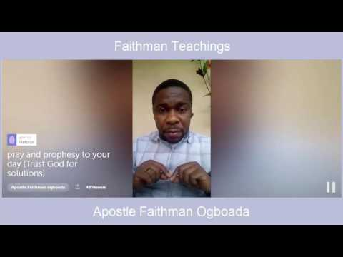 Apostle Faithman Ogboada - Pray and Prophesy to Your Day (Trust God For Solutioins)