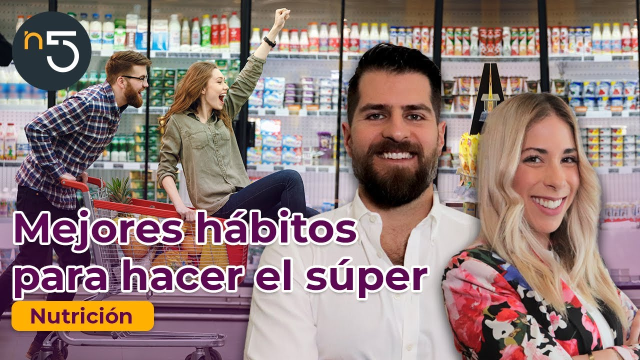 Los Mejore Hábitos para hacer el Súper 🍎 🥦 🍒  🥗 | Nutrición En Cinco | En5.mx