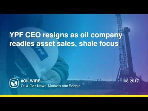 YPF CEO resigns as oil company readies asset sales, shale focus