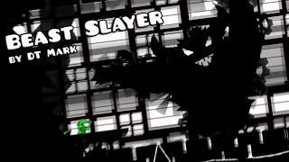 BEST BOSS IN GD! Geometry Dash: Beast Slayer - by DT Mark