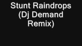 Stunt Raindrops (Dj Demand Remix)