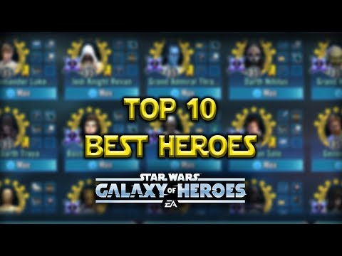 Top 10 Best Characters - Star Wars: Galaxy Of Heroes - SWGoH