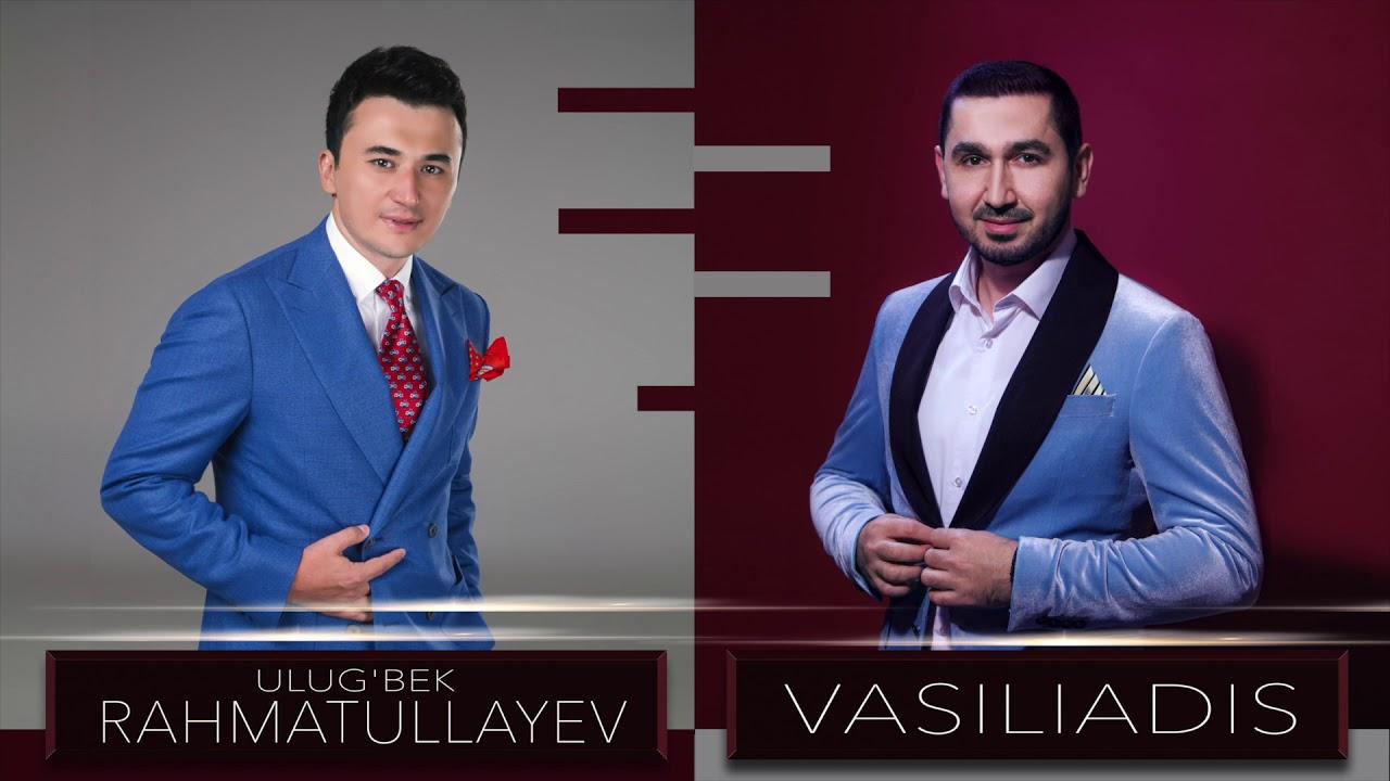 #VASILIADIS & Ulug'bek RAHMATULLAYEV ◣ Узбекистан ◥【Audio Release】
