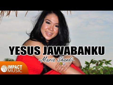 Maria Shandi - Yesus Jawabanku
