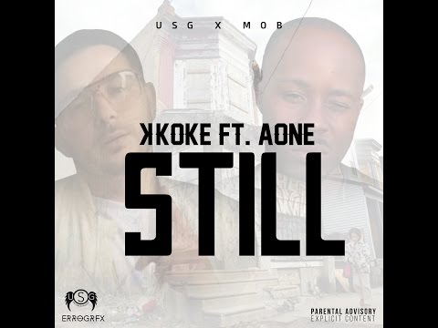 Aone [@allndadoea1] - Still ft K Koke [@KokeUSG] (OFFICIAL VIDEO)