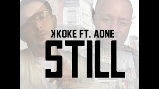 Download Aone [@allndadoea1] - Still ft K Koke [@KokeUSG] (OFFICIAL ) MP3 song and Music Video