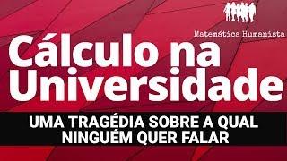 CÁLCULO NAS UNIVERSIDADES: uma tragédia sobre a qual ninguém quer falar!