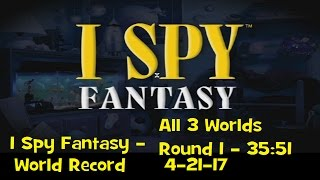 I Spy Fantasy - All 3 Worlds Round 1 - 35:51 - World Record/Personal Best