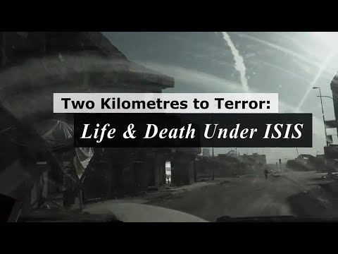 Two Kilometres to Terror: Life and Death Under ISIS