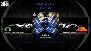 Shade k - Ass Now (Original Mix) Elektroshok Records mp3