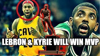 Why Lebron and Kyrie Will WIN the NBA MVP