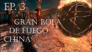 GRAN BOLA DE FUEGO CHINA | Bloodborne en compañía. Ep. 3