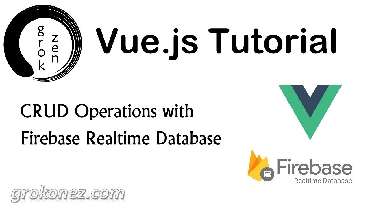 Vue js Firebase Database example - CRUD Operations » grokonez