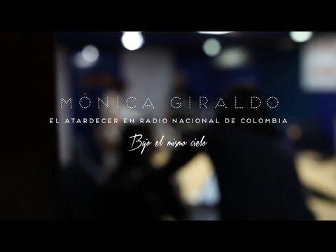 Mónica Giraldo - El Atardecer en Radio Nacional de Colombia - Bajo el mismo cielo