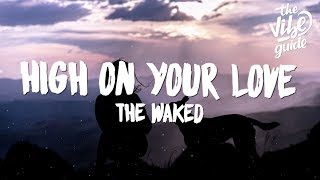 The Waked - High On Your Love (Lyrics) ft. Nora Andersson