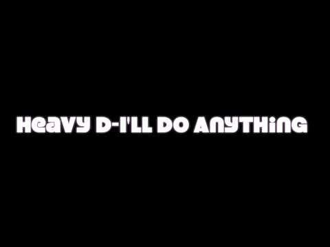 Heavy D I'll do anything