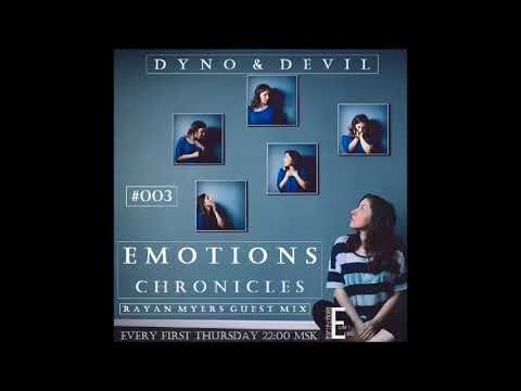 Dyno & Devil - Emotions Chronicles #003 (Rayan Myers Guest Mix)