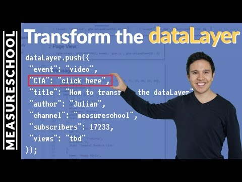 How To Transform The Datalayer With Google Tag Manager