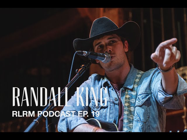 Randall King - RLRM Podcast Ep. 19