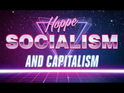 Hans-Hermann Hoppe - A Theory of Socialism and Capitalism (G