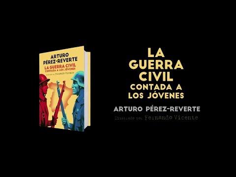 LA GUERRA CIVIL CONTADA A LOS JOVENES, ARTURO PEREZ-REVERTE (BOOKTRAILER)