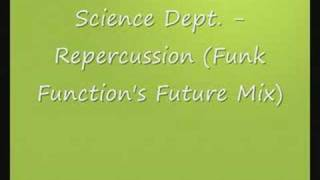 Science Dept. - Repercussion (Funk Function