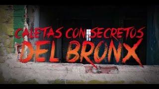 'Caletas con Secretos del Bronx' - Testigo Directo HD
