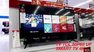 TV TCL 55P65 Màn hình 4K giá rẻ để quán cà phê Trực tiếp bóng đá siêu chất | ASIAN 2019