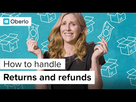 How to Deal With Returns and Refunds in 2020 | Oberlo Dropsh