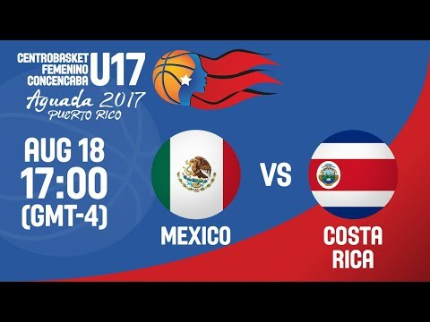Mexico v Costa Rica - Full Game - Semi-Final - Centrobasket U17 Women