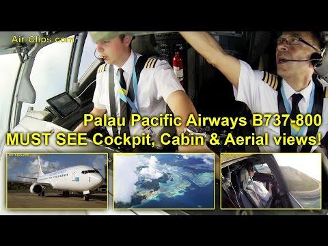 Palau Pacific Airways B737 (Air Explore) BREATHTAKING Cockpit views! [AirClips full flight series]