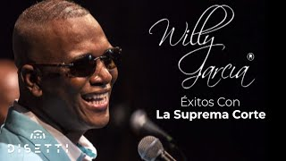 Willy García EXITOS con la  Suprema Corte I RECORDANDO