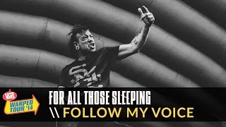 For All Those Sleeping - Follow My Voice (Live 2014 Vans Warped Tour)
