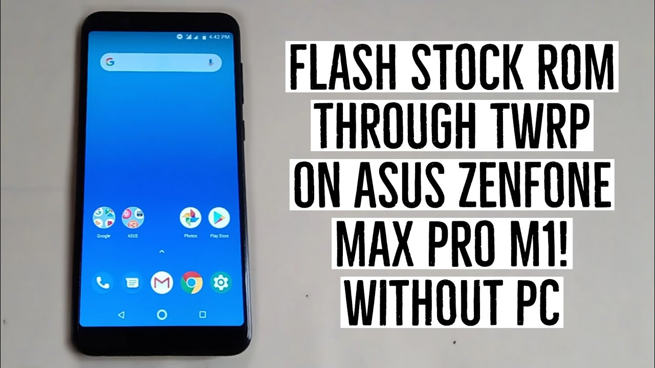 Flash Stock Rom Through TWRP Recovery on Asus Zenfone Max Pro M1 Without PC!
